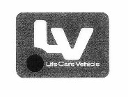 LV LIFE CARE VEHICLE