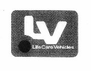 L V LIFE CARE VEHICLES