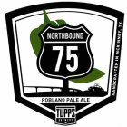NORTHBOUND 75 POBLANO PALE ALE TUPPS BREWERY HANDCRAFTED IN MCKINNEY, TX.