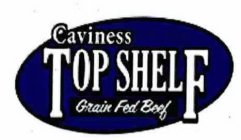 CAVINESS TOP SHELF GRAIN FED BEEF