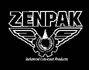ZENPAK INDUSTRIAL LUBRICANT PRODUCTS
