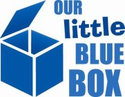 OUR LITTLE BLUE BOX