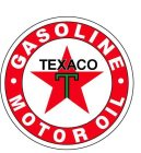 T TEXACO · GASOLINE MOTOR OIL ·