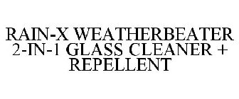 RAIN-X WEATHERBEATER 2-IN-1 GLASS CLEANER + REPELLENT