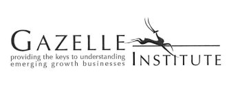 GAZELLE INSTITUTE PROVIDING THE KEYS TO UNDERSTANDING EMERGING GROWTH BUSINESSES