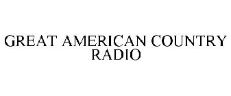 GREAT AMERICAN COUNTRY RADIO