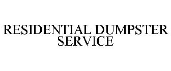 RESIDENTIAL DUMPSTER SERVICE