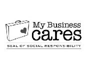 MY BUSINESS CARES SEAL OF SOCIAL RESPONSIBILITY