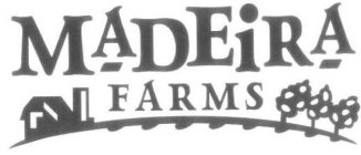 MADEIRA FARMS
