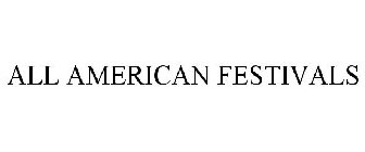 ALL AMERICAN FESTIVALS