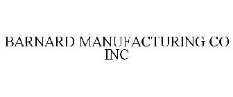 BARNARD MANUFACTURING CO INC