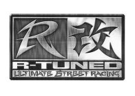 R R-TUNED ULTIMATE STREET RACING