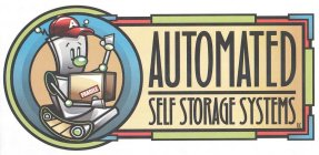AUTOMATED SELF STORAGE SYSTEMS LLC A FRAGILE