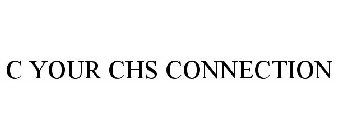 C YOUR CHS CONNECTION