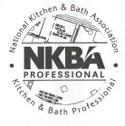 · NATIONAL KITCHEN & BATH ASSOCIATION ·KITCHEN & BATH PROFESSIONAL; NKBA PROFFESSIONAL