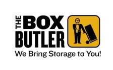 THE BOX BUTLER WE BRING STORAGE TO YOU!