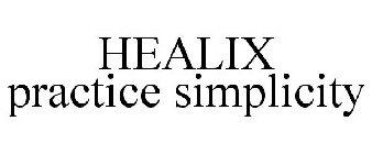 HEALIX PRACTICE SIMPLICITY Trademark of Healix Infusion