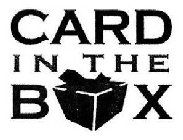 CARD IN THE B X