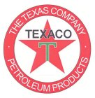 T TEXACO · THE TEXAS COMPANY · PETROLEUM PRODUCTS
