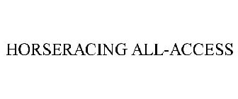 HORSERACING ALL-ACCESS