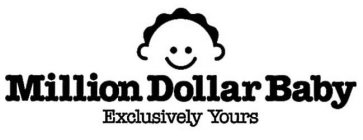 MILLION DOLLAR BABY EXCLUSIVELY YOURS