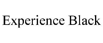 EXPERIENCE BLACK