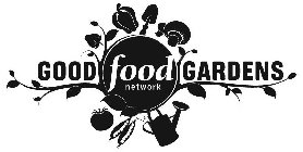 GOOD FOOD NETWORK GARDENS
