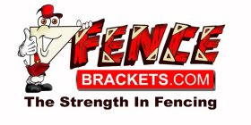 FENCEBRACKETS .COM THE STRENGTH IN FENCING