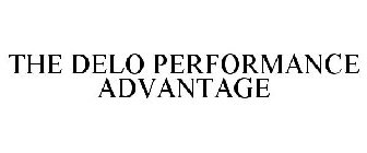 THE DELO PERFORMANCE ADVANTAGE