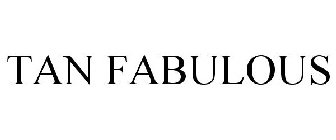 TAN FABULOUS Trademark of Toni Brattin & Co LLC