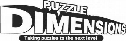 PUZZLE DIMENSIONS TAKING PUZZLES TO THE NEXT LEVEL