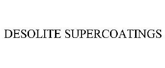 DESOLITE SUPERCOATINGS