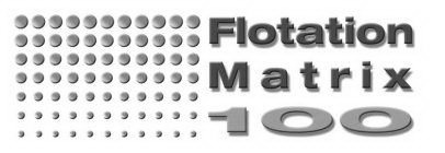 FLOTATION MATRIX 100