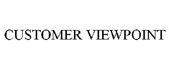 CUSTOMER VIEWPOINT