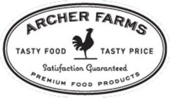 ARCHER FARMS TASTY FOOD TASTY PRICE SATISFACTION GUARANTEED PREMIUM FOOD PRODUCTS