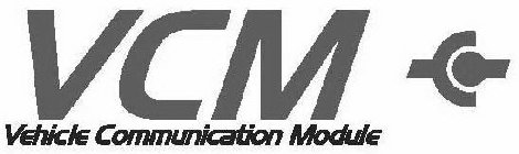 VCM VEHICLE COMMUNICATION MODULE