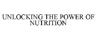 UNLOCKING THE POWER OF NUTRITION