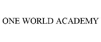 ONE WORLD ACADEMY