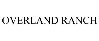 OVERLAND RANCH