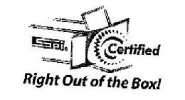 SPI CERTIFIED RIGHT OUT OF THE BOX!