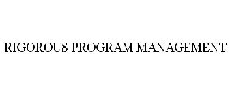 RIGOROUS PROGRAM MANAGEMENT