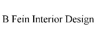 Image for trademark with serial number 77964306. Serial Number. 77964306.  Registration Number. 3867245. Word Mark. B FEIN INTERIOR DESIGN