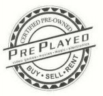 CERTIFIED PRE-OWNED PRE PLAYED VIDEO GAMES MOVIES MUSIC ELECTRONICS BUY SELL RENT