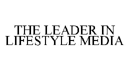 THE LEADER IN LIFESTYLE MEDIA