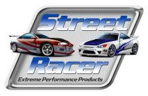 STREET RACER EXTREME PERFORMANCE PRODUCTS