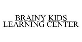 BRAINY KIDS LEARNING CENTER