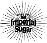IMPERIAL SUGAR SINCE 1843