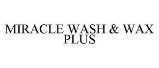 MIRACLE WASH & WAX PLUS