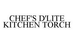 CHEF'S D'LITE KITCHEN TORCH