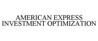 AMERICAN EXPRESS INVESTMENT OPTIMIZATION